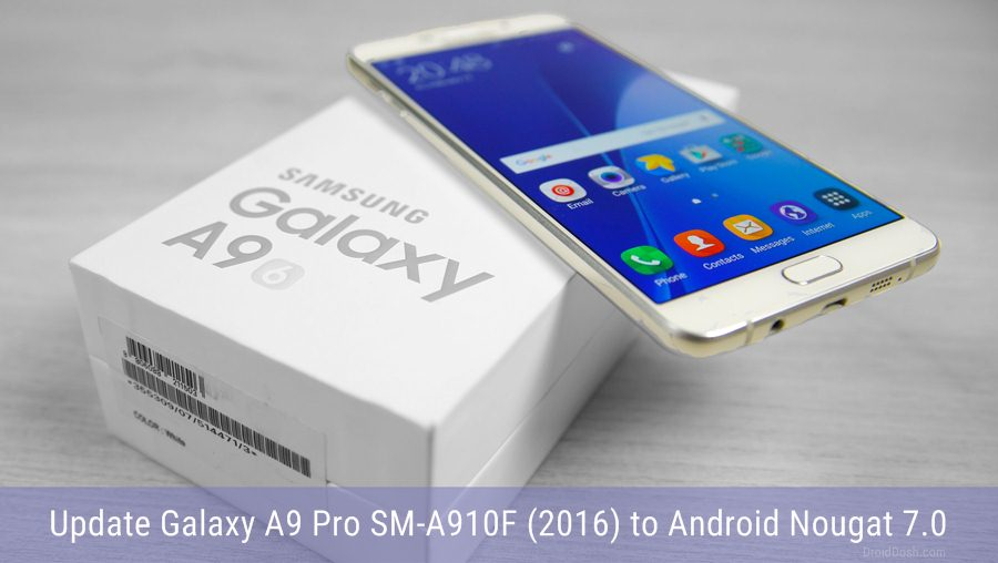 Update Galaxy A9 Pro SM-A910F (2016) to Android Nougat 7.0