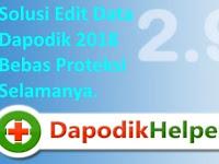 Solusi edit data Dapodik 2018 bebas proteksi selamanya.