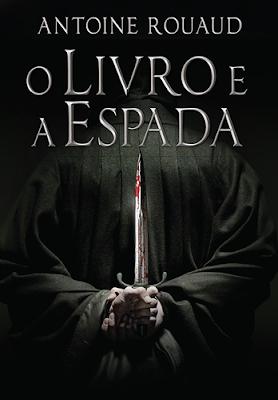 O LIVRO E A ESPADA (Antoine Rouaud)