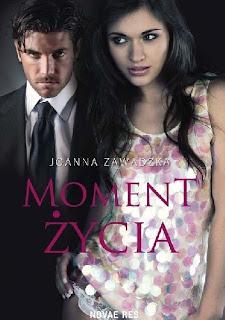 Joanna Zawadzka-Moment życia