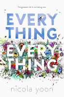 Everything, Everything, by Nicola Yoon book cover and review