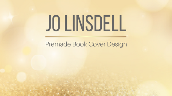 Premade book cover designs by Jo Linsdell