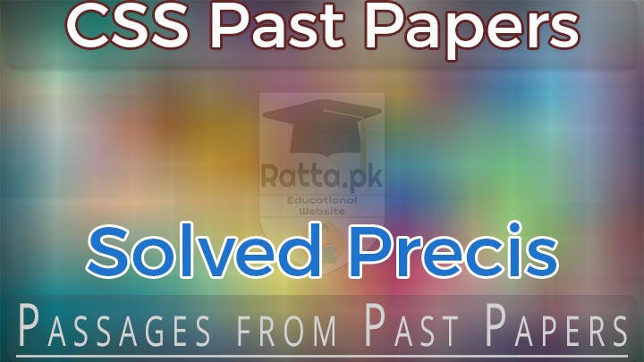 CSS Precis Solved from Past Papers