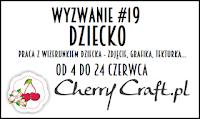 http://cherrycraftpl.blogspot.ie/2016/06/wyzwanie-19-dziecko.html