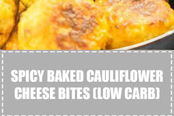 Spicy Baked Cauliflower Cheese Bites (Low Carb)