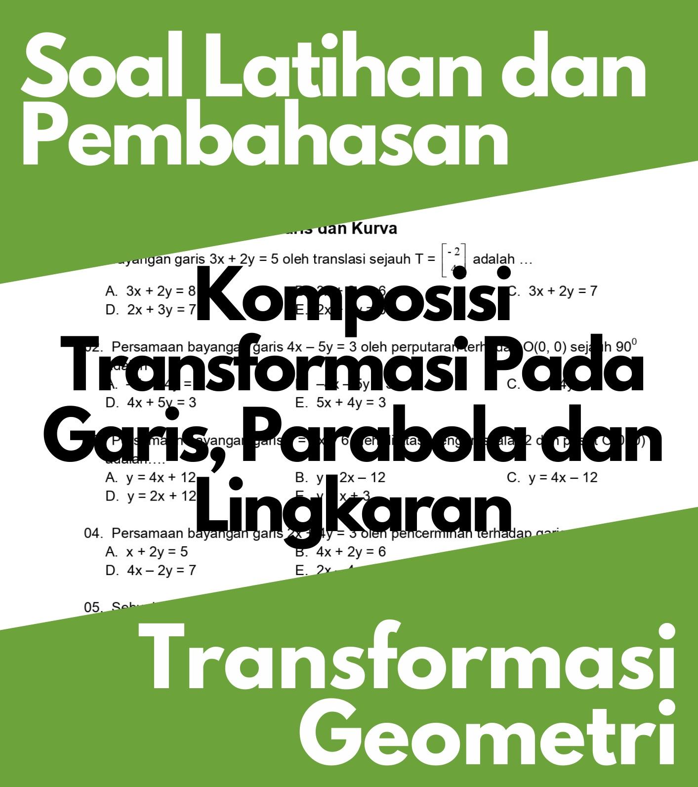 Transformasi Geometri, Soal Latihan dan Pembahasan Komposisi Transformasi Pada Garis, Parabola dan Lingkaran