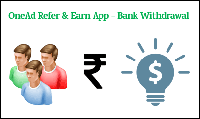 OneAd Refer & Earn App - Bank Withdrawal