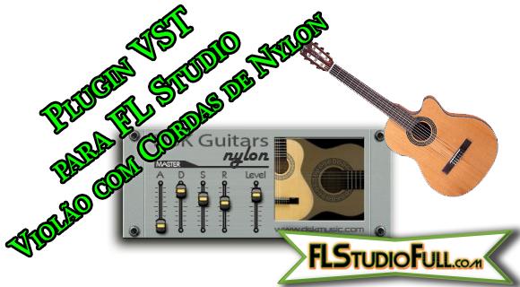 Plugin VST para FL Studio Violão com Cordas de Nylon