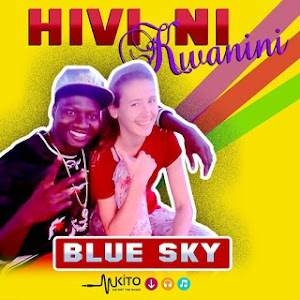 Download Mp3 | Blue Sky ft Yeyo Boy - Hivi Kwanini