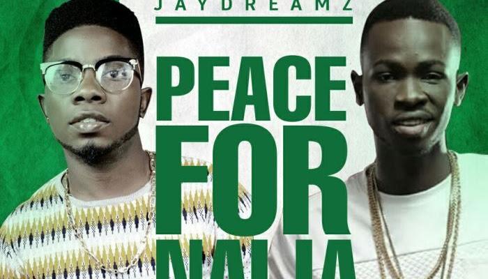 [Music] L.O.L Ft Jaydreamz – Peace For Naija