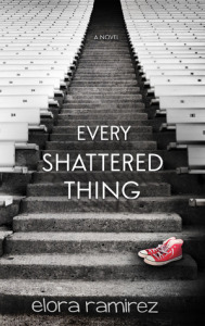 Every Shattered Thing by Elora Ramirez