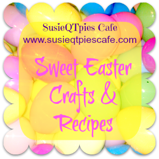 Susieqtpies Cafe Easter Recipes Easter Crafts And Easter Treats