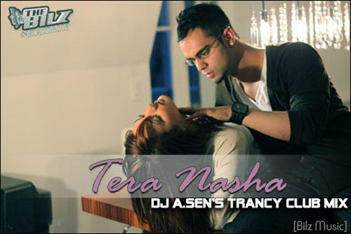 The bilz & kashif tera nasha ( dj a. Sen remix ) official video.