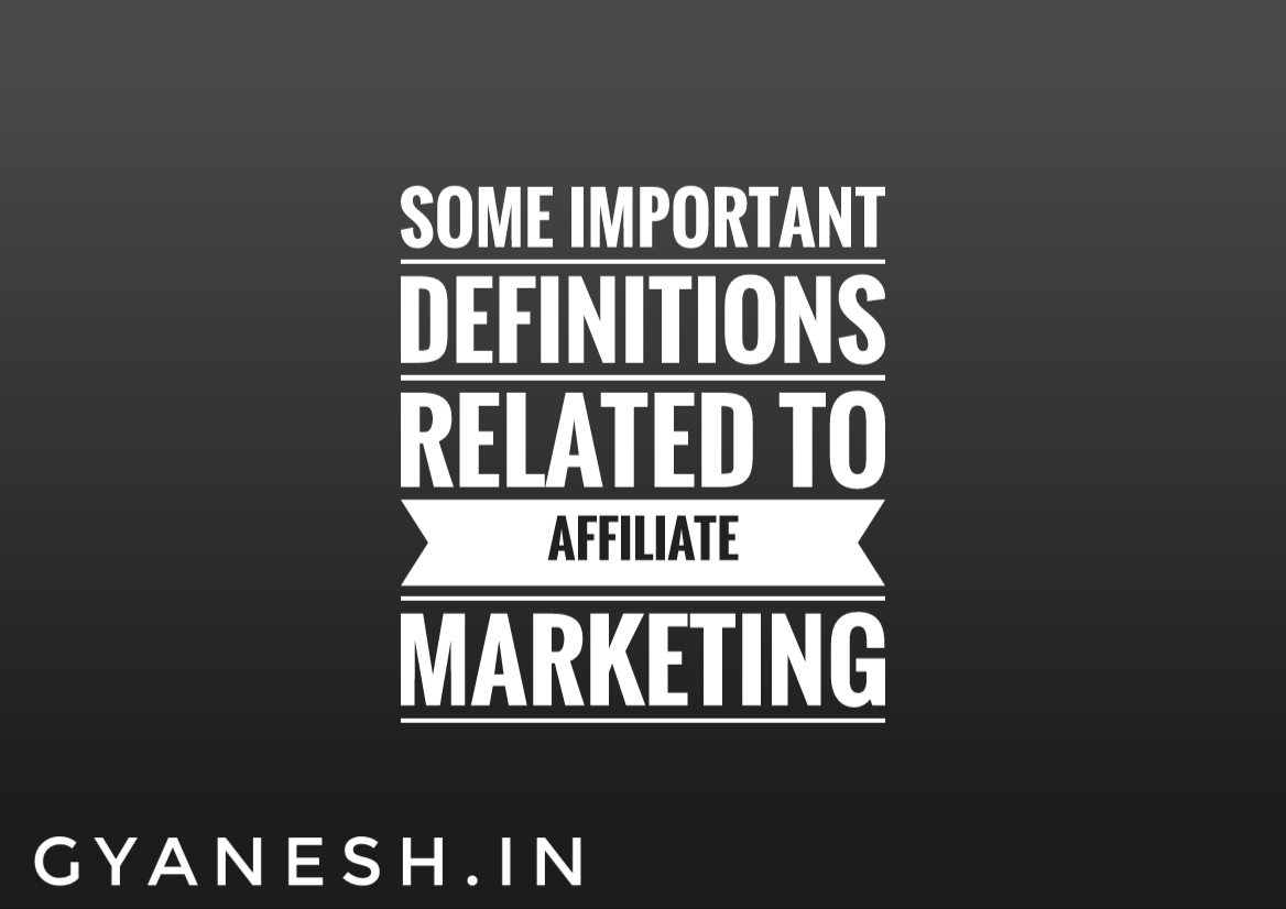 Some Important Definitions Related To Affiliate Marketing