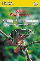 """Blondynka u szamana"" Beata Pawlikowska"
