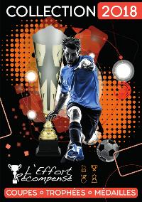 Catalogue l'Effort Récompensé 2018 : Coupes - Médailles - Trophées.