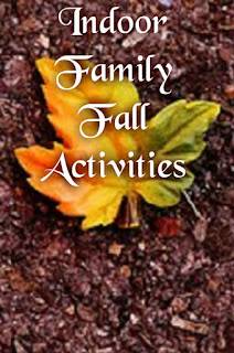 Indoor Family Fall Activities
