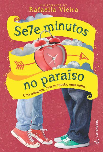 Sete minutos no paraíso Uma amizade, uma proposta, uma noite... - Rafaella Vieira
