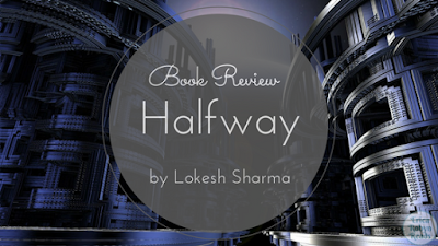 Halfway by Lokesh Sharma book review