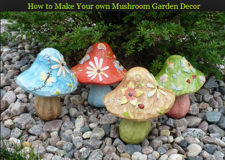 How To Make Your Own Mushroom Garden Decor Formation Decoration