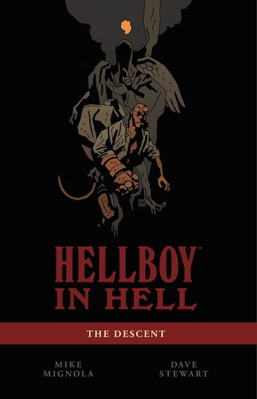Hellboy in Hell Vol. 1. Hellboy created by Mike Mignola Colors: Dave Stewart Letters: Clem Robins Design: Cary Grazzini.