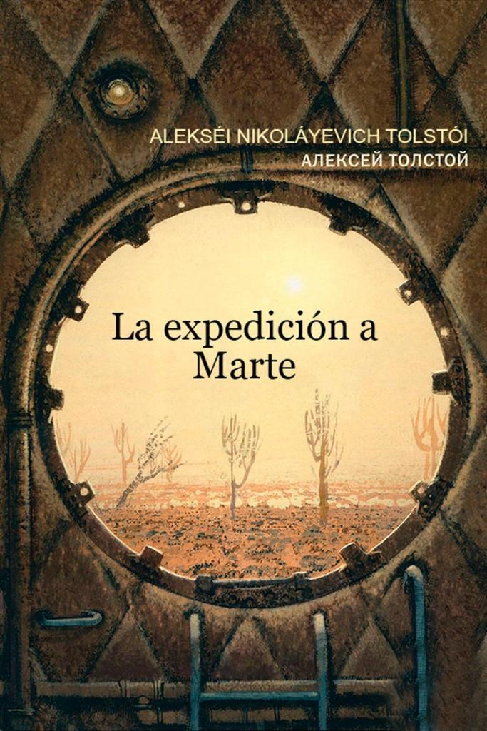 La expedición a Marte – Alekséi Nikoláyevich Tolstói [MultiFormato]