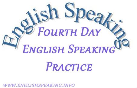 English Speaking Fourth  Days English Speaking Practice