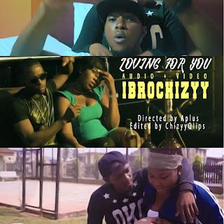 AUDIO + VIDEO: Ibrochizyy - Loving For You (@ibrochizyy)