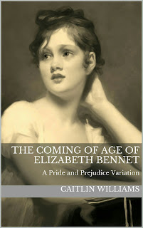 Book Cover: The Coming of Age of Elizabeth Bennet by Caitlin Williams