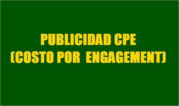 PUBLICIDAD CPE  - COSTO POR  ENGAGEMENT