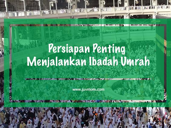 Persiapan Penting Menjalankan Ibadah Umrah