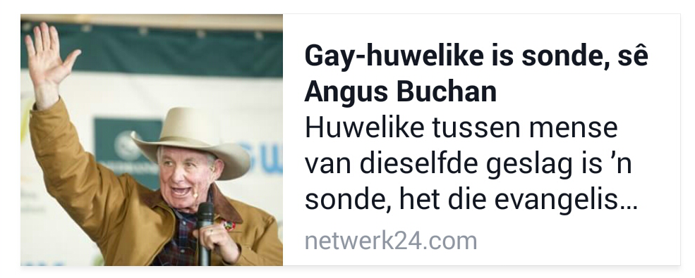 "and still the Boervolk is going to the devil's churches?....""Gay marriages is a sin""~ Angus Buchan"