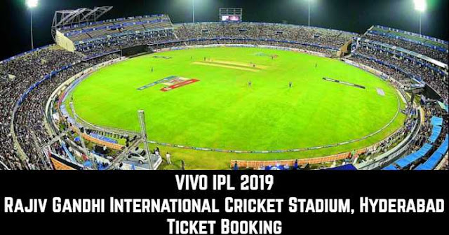 VIVO IPL 2019 Rajiv Gandhi International Cricket Stadium, Hyderabad Ticket Booking: Cost and Price List