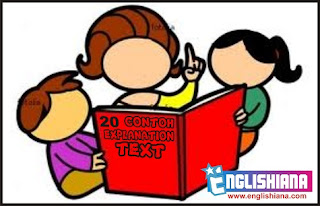 20 Contoh Explanation Text dan Terjemahannya