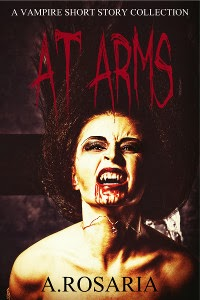 At Arms: A vampire short story collection