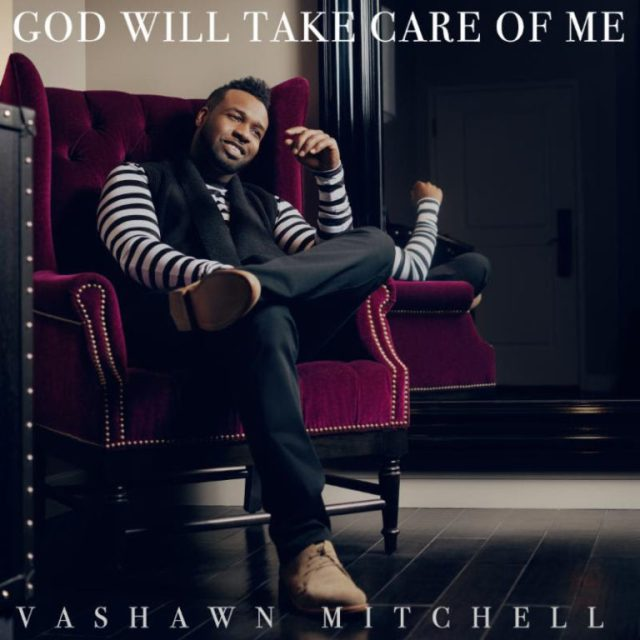 Video: God Will Take Care Of Me -  Vashawn Mitchell