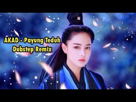 AKAD - Payung Teduh (Dubstep Remix)