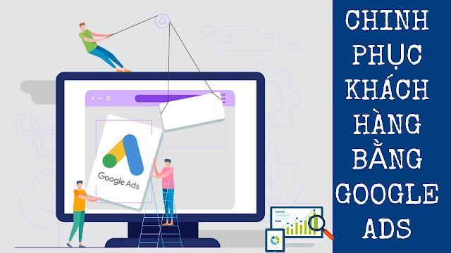 Chinh Phục Khách Hàng Bằng Google Ads Giao Diện Mới (Update 2018)