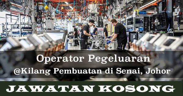 Jawatan Kosong di Kilang Pembuatan Senai Johor (Operator Pengeluaran)