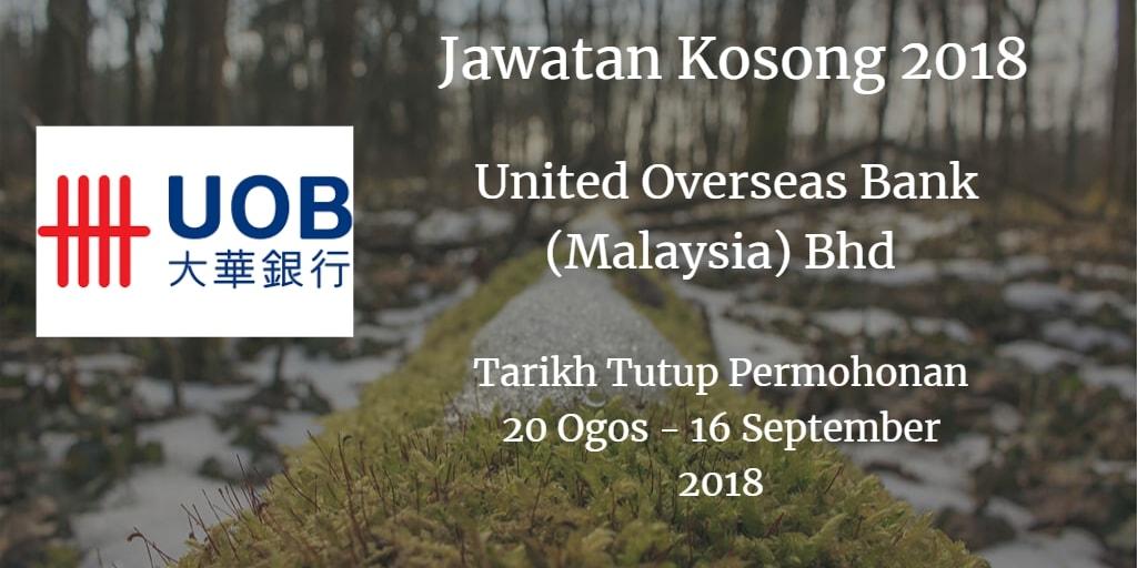 Jawatan Kosong United Overseas Bank (Malaysia) Bhd 20 Ogos - 16 September 2018