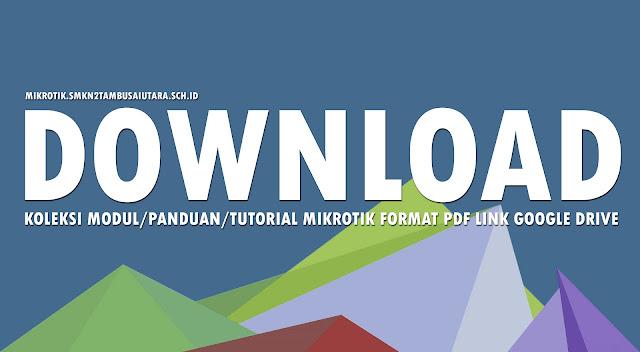 Download Modul/Panduan/Tutorial Mikrotik Format PDF link Google Drive