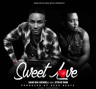 Sam Wa Ukweli Ft. Steve RNB - Sweet Love