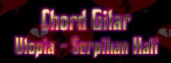 Chord Gitar Utopia - Serpihan Hati