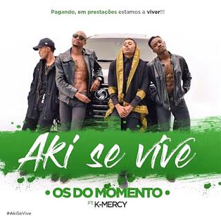 Os Do Momento - Aki Se Vive (feat. K-Mercy)