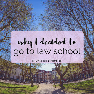 why I decided to go to law school and what I love most about law school | brazenandbrunette.com