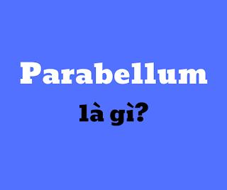 parabellum la gi