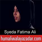 https://www.humaliwalyazadar.com/2018/10/syeda-fatima-ali-noha-2019.html