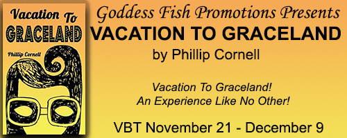 https://goddessfishpromotions.blogspot.com/2016/10/vbt-vacation-to-graceland-by-phillip.html