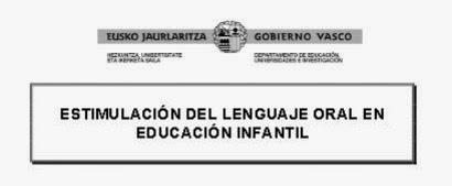 http://www.hezkuntza.ejgv.euskadi.net/r43-573/es/contenidos/informacion/dig_publicaciones_innovacion/es_neespeci/adjuntos/18_nee_110/110002c_Doc_EJ_estimulacion_leng_oral_inf_c.pdf