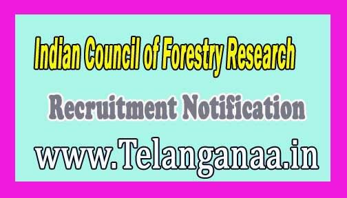 Indian Council of Forestry Research and Education ICFRE Recruitment Notification 2016